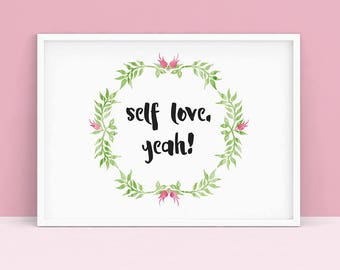 Greenery Print - Self Love Floral Printable | watercolor floral wreath, instant download, love yourself, self care, motivational quote