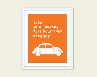 Volkswagen Bug Car Art Print - Life is a journey Typography Print - Tangerine Orange - Travel Poster - Road-trip - Inspirational