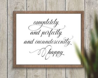 Completely Perfectly and Incandescently Happy // Pride and Prejudice // Poster Print Wall Art Decor