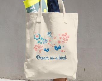 "Cotton Tote Bag, dual handles, ""Dream as a birds"" unique design, 14 3/8"" x 14"", both side printing"