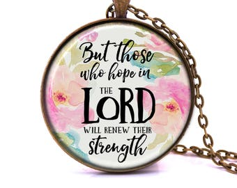 But Those Who Hope In The Lord Will Renew Their Strength- Isaiah 40:31 - Scripture Necklace, Scripture Pendant, Christian Necklace