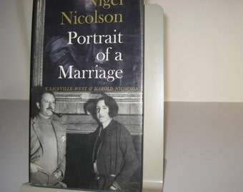Portrait of a Marriage. By Nigel Nicolson. The Marriage of Vita Sackville-West and Harold Nicolson.