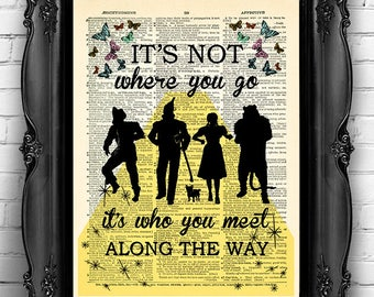 The Wizard of Oz It's not where you go it's who you meet along the way quote Art Print OZ kid room decor Oz wall decal Book Page print 050