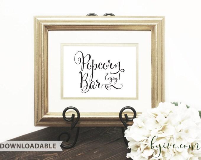 Popcorn Bar Wedding Sign, Script Sign, Downloadable, Print it yourself.