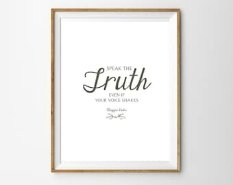 Speak the truth even if your voice shakes - Maggie Kuhn Print - Instant Download Wall Art - Print at home