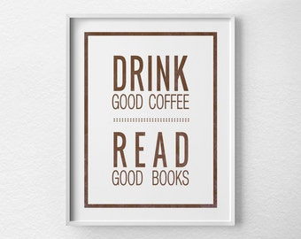 Coffee Print, Coffee Poster, Inspirational Print, Typography Poster, Coffee Art, Book Print, Coffee Shop Art, Kitchen Print, Quote Art, 0068