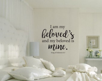 I Am My Beloved's and My Beloved is Mine. Song of Solomon 6:3 Vinyl Wall Decal Scripture Bible Verse Wall Decal