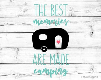 The Best Memories Are Made Camping Svg Happy Camper Svg Glamping Svg Camp Tent Svg Traveling Camper Shirt Svg for Cricut Svg Silhouette Png