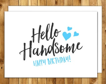 Birthday card happy birthday handsome printable card boyfriend birthday husband birthday birthday card for boyfriend birthday card for him bookmarktalkfo Images