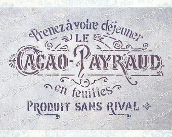 STENCIL 'Cacao Payraud', Vintage French Cocoa Advert, Furniture, Shabby Chic, Craft, Reusable THICKER 250/10mil MYLAR, by Stencil Stash