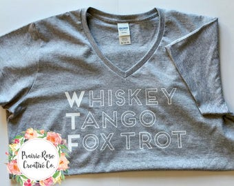 Whiskey Tango Foxtrot (WTF) Ladies T-shirt