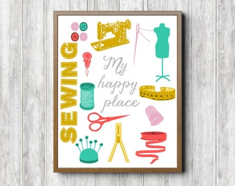 My Happy Place Sewing Quote Printable Wall Art- Sewing / Craft Room Wall Decor- Sewing Accessories Print- Digital Artwork - 8 x 10 - 16 x 20
