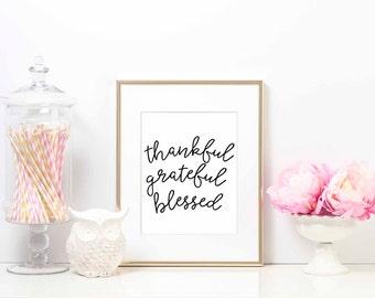 Thankful, Grateful, Blessed Print | Inspirational Print |  Gratitude Print | Spiritual Print | Fun and Fabulous Quotes - Wall Decor
