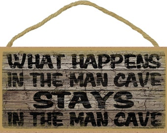 What Happens in the Man Cave Stays in the Man Cave Rustic Man Sign Plaque 5x10""