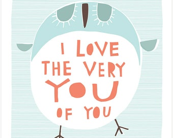 I Love The Very You Of You - Fine Art Print