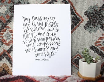 """Hand Lettered, Hand Drawn 8x10 """"My mission in life is not merely to survive, but to thrive"""" Maya Angelou Quote"""