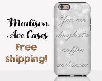 You, Me, Doughnuts, Coffee And Snow Gilmore Girls TV Stars Hollow Luke's Cute Samsung Galaxy Edge S5 S6 S7 iPhone 5 6 Tough Slim Phone Case