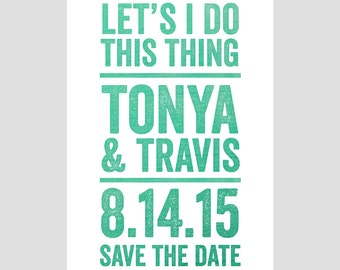 Let's I Do this Thing Save the Date 5x7 Invitation — Digital download printable custom invitation