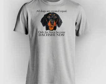 "Dachsund T-Shirt - ""Only the Finest"" - (All color combinations available - Just ask!)"