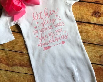 """Newborn Baby Gown """"Let her Sleep for when she wakes she will move Mountains"""""""