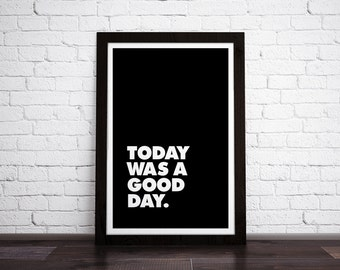 Today Was A Good Day - Urban Typography Print