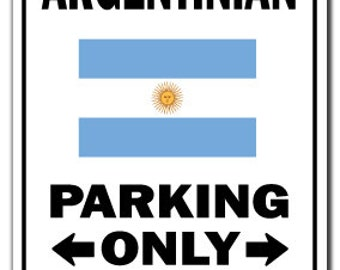 Argentinian Parking Sign Gag Novelty Gift Funny Argentina South America