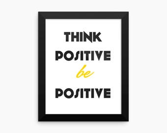 Think Positive Be Positive Quote Prints, Typography Art Instant Download, Inspirational Poster Wall Art Print, Printable Poster Wall Decor