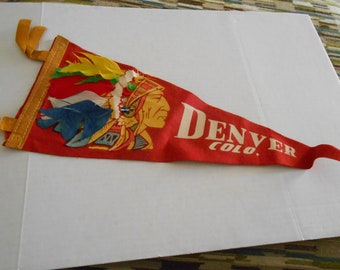 DENVER Colorado felt pennant with Chief and real feathers