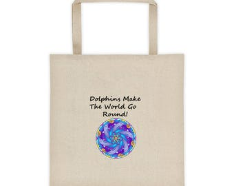 Dolphins Make The World Go Round Tote Bag