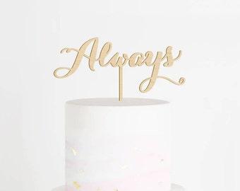 Always Cake Topper, Wedding Cake Topper, Wood Cake Topper, Always and Forever Cake Topper, Anniversary Cake Topper, Vow Renewal