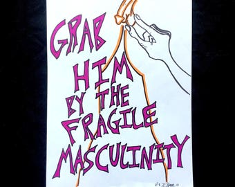 Grab Him By The Fragile Masculinity Poster