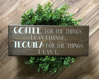 Coffee for the things I can change wooden sign