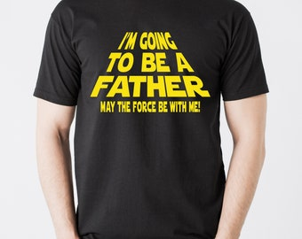 Star wars inspired I'm going to be a Father, May the force be with me! men's t-shirt