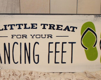 A Little Treat for your Dancing Feet Sign/Wedding/Reception/Photo Prop/U Choose Colors/Flip Flops/Wedding Signs/Dancing Shoes/Shoe Sign