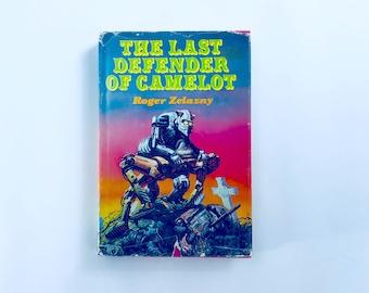 The Last Defender Of Camelot / Roger Zelazny / Vintage Sci Fi Science Fiction Hardcover Book