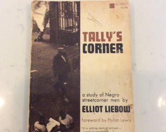 Tally's Corner:   A Study of Negro Street Corner Men