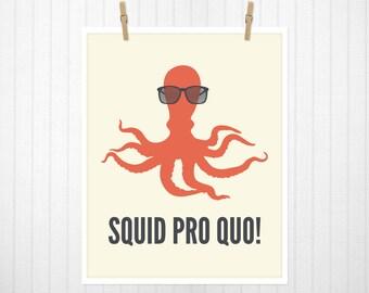 Squid Pro Quo. Octopus Print, Octopus Art, Squid Print, Squid Art, Nerd Art, Nerd Print,  - 8x10
