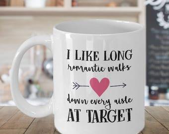 Funny gift for wife Funny Mug Funny Christmas gift long romantic walks down every aisle at Target, Target Mug, Wedding Gift, Gift for Her