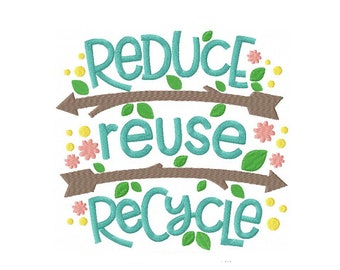 Reduce Reuse Recycle Machine Embroidery Digital Download