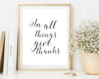 In all things give thanks printable quote, printable art, downloadable print, modern wall art, typography print, wall decor