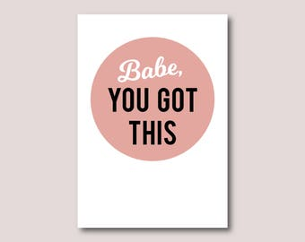 Good luck card, Motivational card, Support card • Babe, you got this