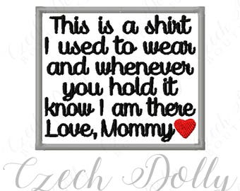 This is a shirt I used to wear Love Mommy w/ Heart Iron On or Sew On Patch Memorial Memory Patch for Shirt Pillows