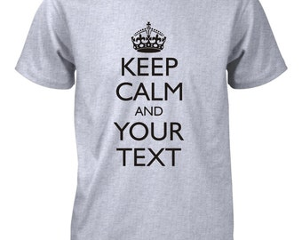 Men's Keep Calm Custom Personalized T-Shirt Carry On Your Text Tee