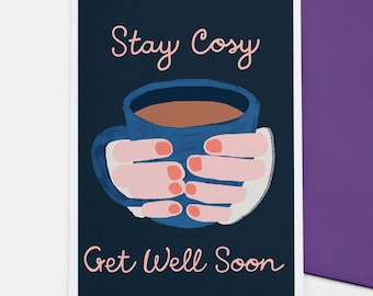 Stay Cosy - get well soon card, winter greetings, cards for tea lovers, cup of tea, illustrated greetings card, hand lettering