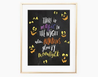There is Magic in the Night When Pumpkins Glow by Moonlight - art print