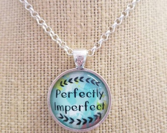 BYE BYE SALE!  Perfectly Imperfect...Silver Plated Painted Quote Necklaces, Inspirational Charms Jewelry