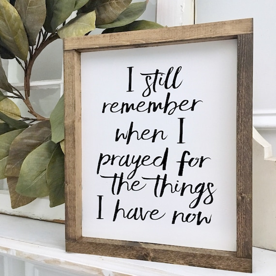 I Still Remember When I Prayed, Prayer Sign, Wood Framed Sign, Rustic Decor, Farmhouse Style Decor, Handwritten Font, Gallery Wall