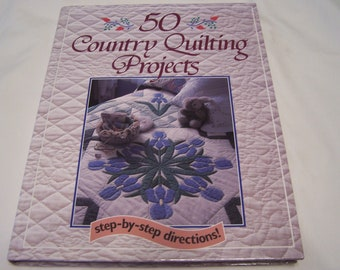 50 Country Quilting Projects - Quilting Book - Quilting Projects - Country Quilting - Quilting Directions