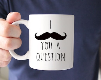 Gift for Husband, Funny Gift, Funny Coffee Mug, Mustache Gift, Mustache Mug, Funny Gift, Husband Gift, Fathers Day Gift, Gift for Boss