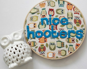 Nice Hooters funny embroidery hoop wall art - owl joke - home decor - owl pun art - affirmations - compliment - funny gift - dorm room decor